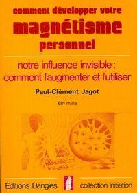 Comment développer votre magnétisme personnel - Paul-Clément Jagot - Livre