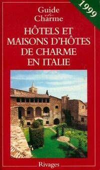 Hôtels et maisons d'hôtes de charme en Italie 1999 - Collectif - Livre