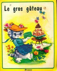 Le gros gâteau - Luce-Andrée Lagarde - Livre