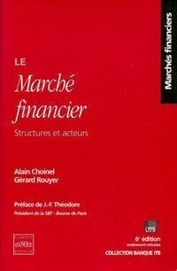Le marché financier. Structures et acteurs - Alain Choinel - Livre