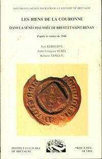 Les biens de la couronne dans la sénéchaussée de Brest et Saint-Renan - Collectif - Livre