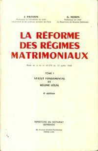 La réforme des régimes matrimoniaux Tome I - J Patarin - Livre