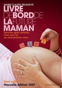 Le livre de bord de la future maman - Marie-Claude Delahaye - Livre