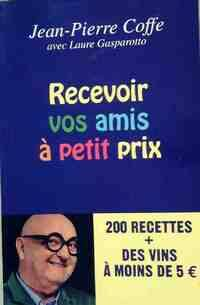 Recevoir vos amis à petit prix - Jean-Pierre Coffe - Livre