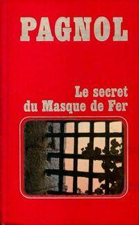 Le secret du masque de fer - Marcel Pagnol - Livre