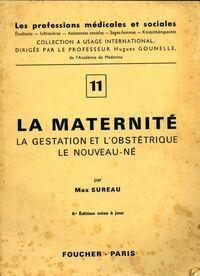 La maternité Tome XI : La gestation et l'obstétrique / Le nouveau né - Max Sureau - Livre