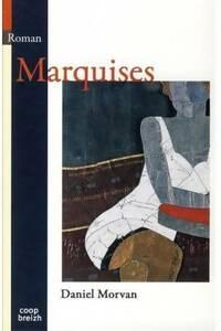 Marquises - Daniel Morvan - Livre