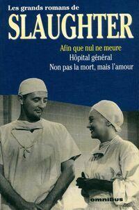 Afin que nul ne meure / Hôpital général / Non pas la mort mais l'amour - Frank Gill Slaughter - Livre