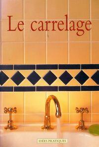Le carrelage - Catherine lawrence - Livre