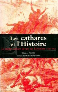 Les cathares et l'histoire - Philippe Martel - Livre