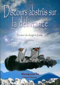 Discours abstrus sur la délivrance - Sheng-yen Lu - Livre