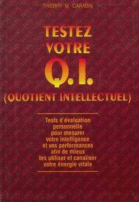 Testez votre quotient intellectuel - Thierry M. Carabin - Livre