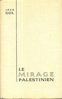 La mirage palestinien - Jean Gol - Livre