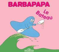 Barbapapa - le bateau - Annette Tison - Livre