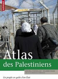 Atlas des palestiniens. Un peuple en quête d'un état - Jean-Paul Chagnollaud - Livre