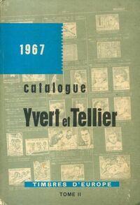 Catalogue Yvert et Tellier 1967 Tome II : Timbres d'Europe - Yvert & Tellier - Livre