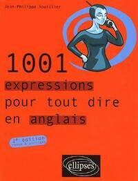 1001 expressions pour tout dire en anglais - Jean-Philippe Rouillier - Livre