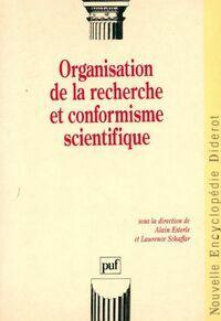 Organisation de la recherche et conformisme scientifique - Alain Esterle - Livre
