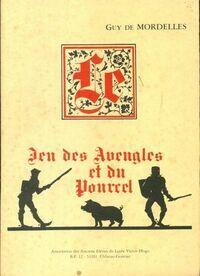 Le jeu des aveugles et du pourcel - Guy De Mordelles - Livre