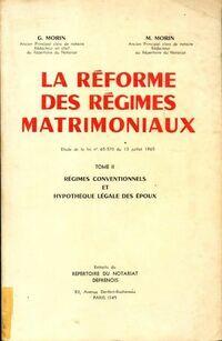 La réforme des régimes matrimoniaux Tome II - G Morin - Livre