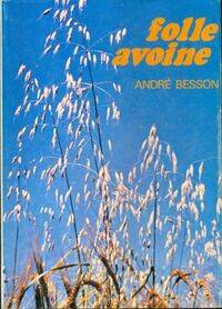 Folle avoine - André Besson - Livre