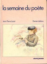 La semaine du poète - Jean-Pierre Lacot - Livre