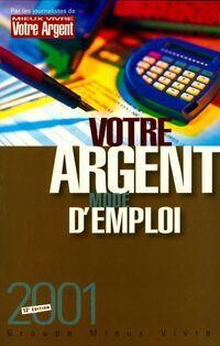 Votre argent mode d'emploi 2001 - Collectif - Livre