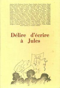 Délire d'écrire à Jules - Collectif - Livre