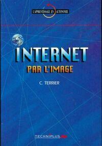 Internet par l'image - Claude Terrier - Livre