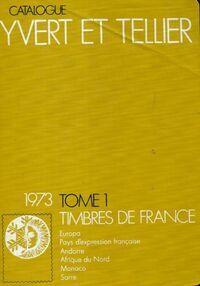 Catalogue Yvert et Tellier 1973 Tome I : Timbres de France - Yvert & Tellier - Livre