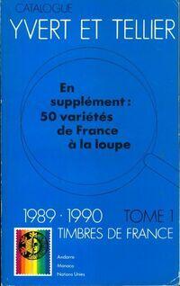 Catalogue Yvert et Tellier 1989/1990 Tome I : Timbres de France - Yvert & Tellier - Livre