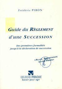 Guide du règlement d'une succession - Frédéric Piron - Livre