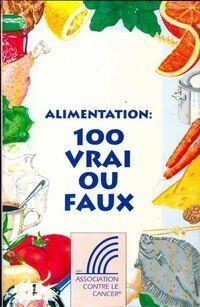 Alimentation : 100 vrai ou faux - Collectif - Livre