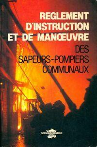 Règlement d'instruction et de manoeuvre des sapeurs-pompiers communaux - Collectif - Livre