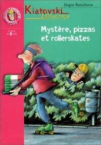 Kiatovski détective : Mystère, pizzas et rollerskates - Jürgen Banscherus - Livre