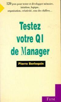 Testez votre QI de manager - Pierre Berloquin - Livre