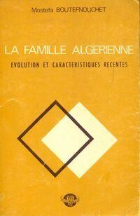 La famille algérienne - Mostefa Boutefnouchet - Livre