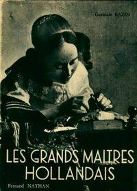 Les grands maîtres hollandais - Germain Bazin - Livre