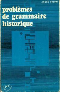 Problèmes de grammaire historique  - André Crépin - Livre