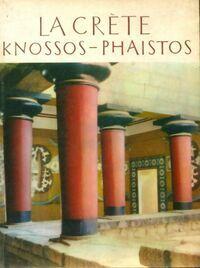 La Crète, Knossos, Phaistos - C Maniadakis - Livre