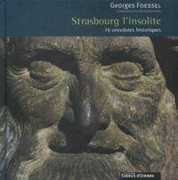 Strasbourg insolite - Georges Foessel - Livre