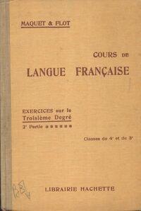 Cours de langue française : Exercices sur le 3e degré. 2e partie 4e / 3e - Léon Maquet - Livre