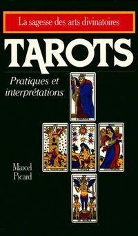 Tarots. Pratiques et interprétations - Marcel Picard - Livre