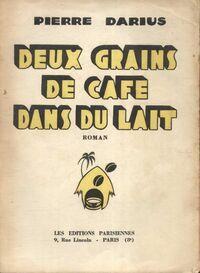 Deux grains de café dans du lait - Pierre Darius - Livre