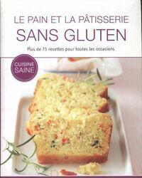 Le pain et la pâtisserie sans gluten - Collectif - Livre
