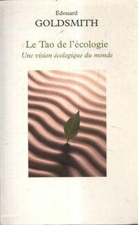 Le tao de l'écologie : Une vision écologique du monde - Edward Goldsmith - Livre