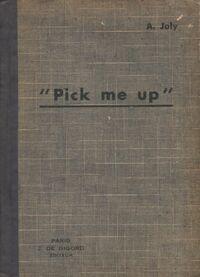 Pick me up - A. Joly - Livre