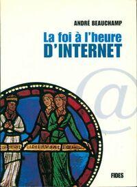 La foi à l'heure d'internet - André Beauchamp - Livre