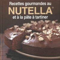 Recettes gourmandes nutella et à la pâte à tartiner - Collectif - Livre