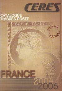 Catalogue des timbres-poste de France : 2004-2005 - Roger Loeuillet - Livre